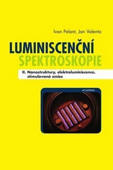 Luminiscenční spektroskopie II. díl/ Pelant, Valenta (nanotechnologie)