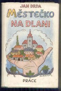 JAN DRDA -   MĚSTEČKO NA DLANI   / LADA  /