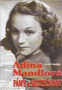 Adina Mandlová Fámy a skutečnost A. Tabášek 2003