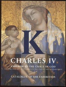 Charles IV: Emperor by the Grace of God: Culture and Art in