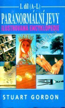 Paranormální jevy. Ilustrovaná encyklopedie I.díl