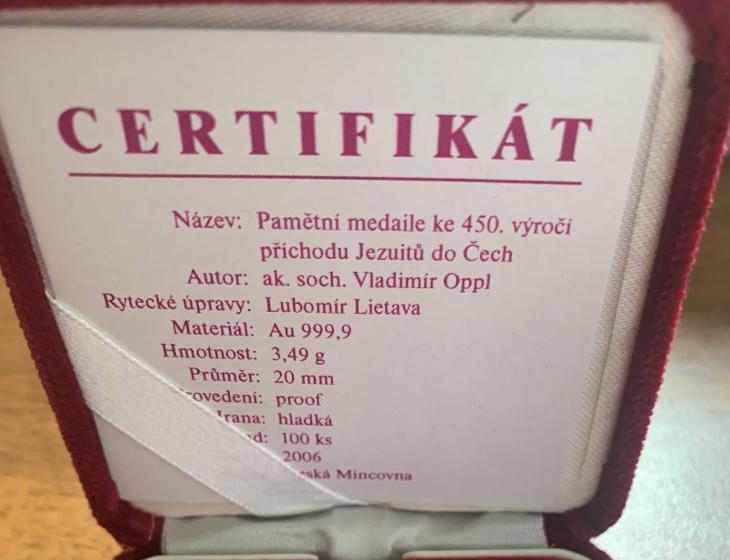 PAMĚTNÍ ZLATÁ MEDAILE K PŘÍCHODU JEZUITŮ 2006 PROOF - TOP STAV CERT.  - Numismatika