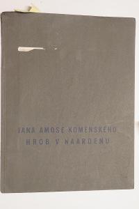Jana Amose Komenského hrob v Naardenu. Komenský