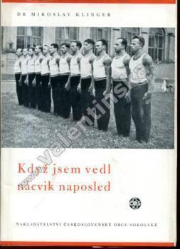 Když jsem vedl nácvik naposled - Knihy