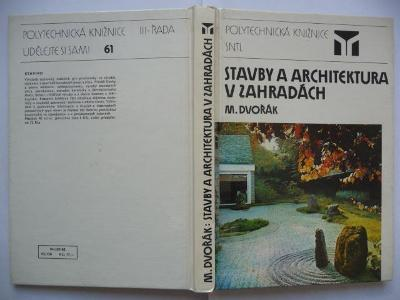 Stavby a architektura v zahradách - Arch. Miloš Dvořák - SNTL 1988