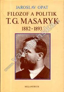 Filozof a politik T. G. Masaryk 1882 - 1893