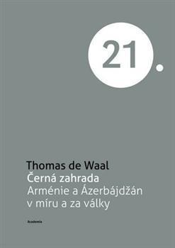 Černá zahrada - Arménie a Ázerbájdžán v míru...