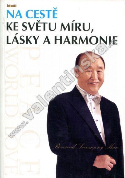 Na cestě ke světu míru, lásky a harmonie - Knihy