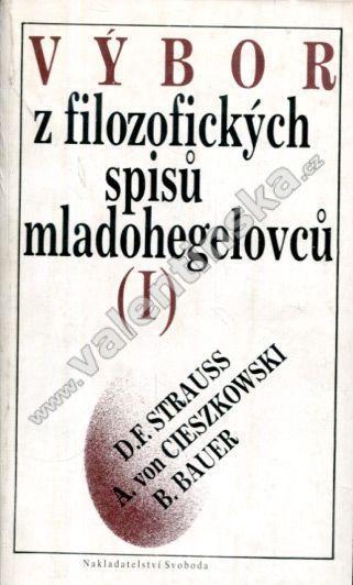 Výbor z filozofických spisů mladohegelovců I. - Knihy