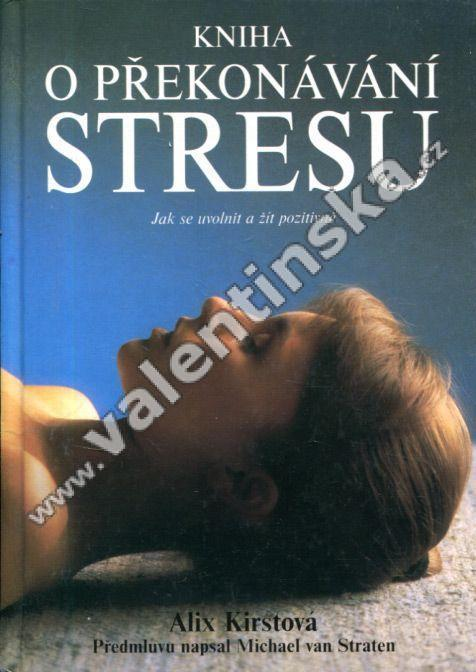 Kniha o překonávání stresu - Knihy