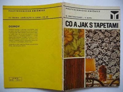 Co a jak s tapetami - Georg Waterstradt / Václav Rippl - SNTL 1981