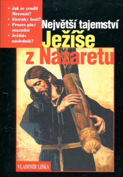 Největší tajemství Ježíše z Nazaretu - Knihy