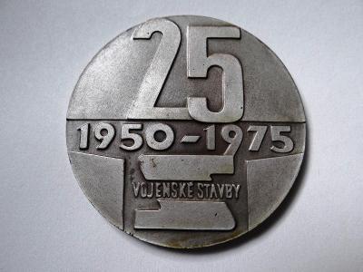 25 LET VOJENSKÉ STAVBY - velká plaketa, průměr 6 cm, 1950-1975.