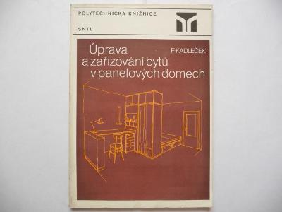 Úprava a zařizování bytů v panelových domech - F. Kadleček - SNTL 1986