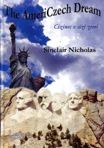 Cizinec v cizí zemi / The AmeriCzech Dream