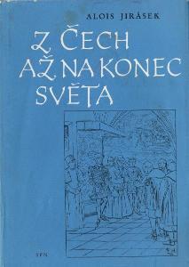 Alois Jirásek - Z Čech až na konec světa 1965/2 vyd.v SPN