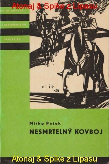 KOD 90 - Nesmrtelný kovboj - Mirko Pašek 1966/1vyd - Knihy
