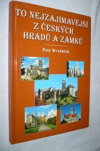 To nejzajímavější z českých hradů a zámků (hrady a