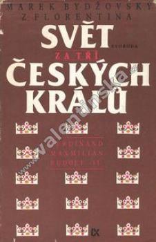 Svět za tří českých králů
