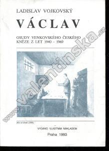 Václav * Osudy venkovského českého kněze z let ...