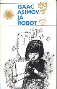 Isaac Asimov: JÁ ROBOT
