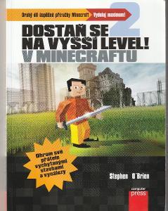 Kniha Dostaň se na vyšší level v Minecraftu  /  Stephen O'Brien