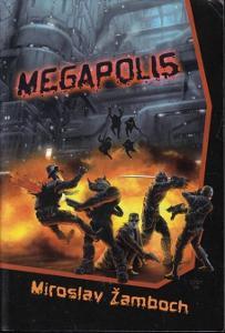 Miroslav Žamboch: MEGAPOLIS