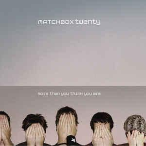 MATCHBOX TWENTY - More Than You Think You Are CD 2002 indie USA