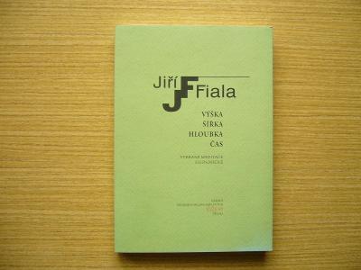 Jiří Fiala - Výška, šířka, hloubka, čas | 2013 -n