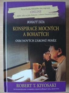 ROBERT T. KIYOSAKI  - KONSPIRACE MOCNÝCH A BOHATÝCH  / OSOBNÍ ROZVOJ