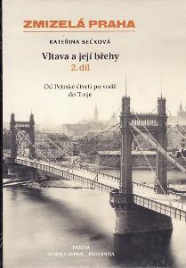 ZMIZELÁ PRAHA - VLTAVA A JEJÍ BŘEHY - 2. díl