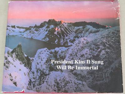 President Kim Il Sung will be immortal. In praise of great