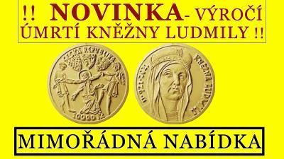 Zlatá mince + 1100. výročí úmrtí kněžny Ludmily + v provedení  PROOF !