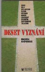Deset vyznání - Marek Eben, Forman, Lukavský, Potměšil, Šafránková...
