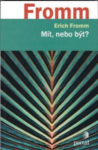Erich Fromm: MÍT, NEBO BÝT?