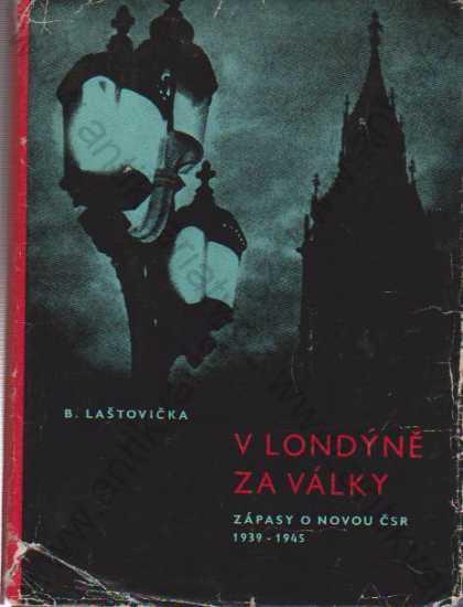 V Londýně za války Bohuslav Laštovička 1961 1961 - Knihy