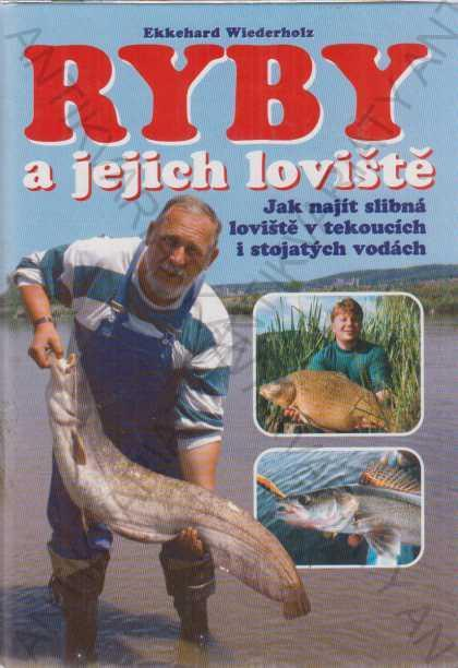 Ryby a jejich loviště Ekkehard Wiederholz 1998 - Knihy