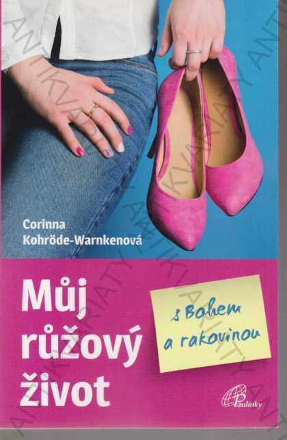 Můj růžový život s Bohem a rakovinou - Knihy