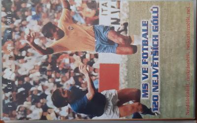 VHS MS ve fotbale 120 největších gólů