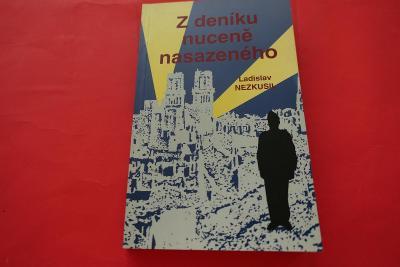 Z deníku nuceně nasazeného / Ladislav Nezkusil (nakl. Futura)