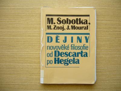 Sobotka, Znoj, Moural - Dějiny novověké filosofie od Descarta...1993-n