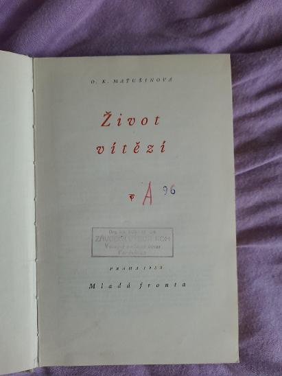 OLGA K. MAŤUŠINOVÁ - Život vítězí, r.1953 - Knihy