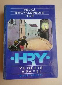 Velká encyklopedie her, sv.4: HRY VE MĚSTĚ A NA VSI !!! Miloš ZAPLETAL