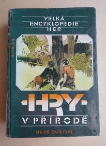 Velká encyklopedie her, sv.1: HRY V PŘÍRODĚ !!! Miloš ZAPLETAL
