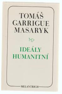 IDEÁLY HUMANITNÍ - T. G. MASARYK