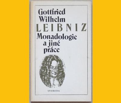 LEIBNIZ - MONADOLOGIE a jiné práce