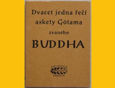 BUDDHA - DVACET JEDNA ŘEČÍ