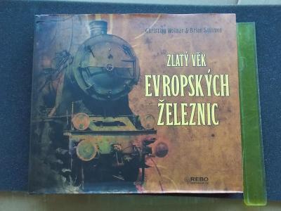 Výpravná kniha Zlatý věk Evropských železnic vlaky nádraží technika