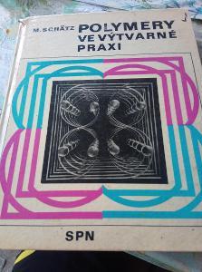 Polymery ve výtvarné praxi. Schätz. SPN 1978