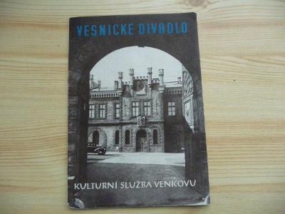 VESNICKÉ DIVADLO - KULTURNÍ SLUŽBA VENKOVU , viz foto !!